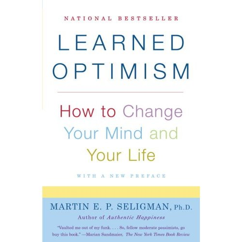 Learned Optimism How to Change Your Mind and Your Life by Martin Seligman